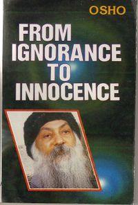 Risultati immagini per Osho, From Ignorance To Innocence