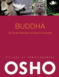 Buddha, His Life and Teachings and Impact on Humanity (2010) - cover.jpg